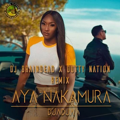 Aya Nakamura - Djadja (Dj BraindeaD x Dutty Nation Remix)