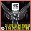 2018 Video Game Awards And The Epic Games Store The Video Game Pals Episode 84 Mp3