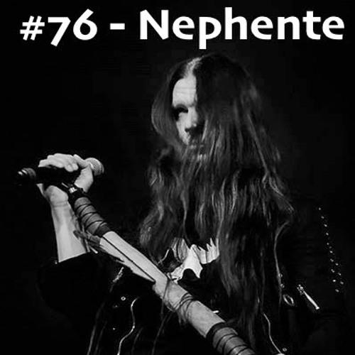 #76 - Nephente