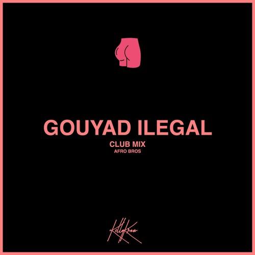 GOUYAD ILEGAL (CLUB MIX)