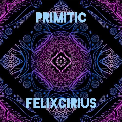 Primitic - Felixcirius ( TEASER  )