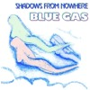 Blue Gas - Shadows From Nowhere (extended edit)