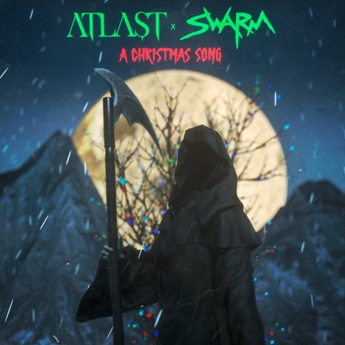 ATLAST X SWARM - A CHRISTMAS SONG