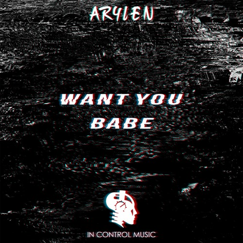 Arylen - Want You Babe