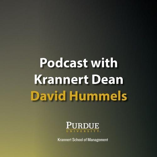 Podcast with Krannert Dean David Hummels