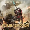 Download SNAILEDIT! Mix Vol. 6 (SLIMEAGEDDON) Mp3