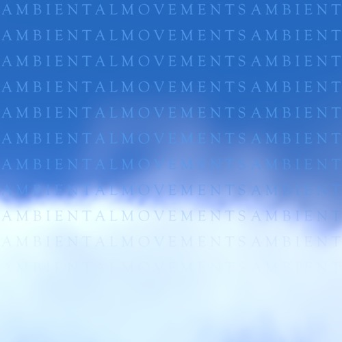 Ambiental Movements - THE WAY I GO (3/24)