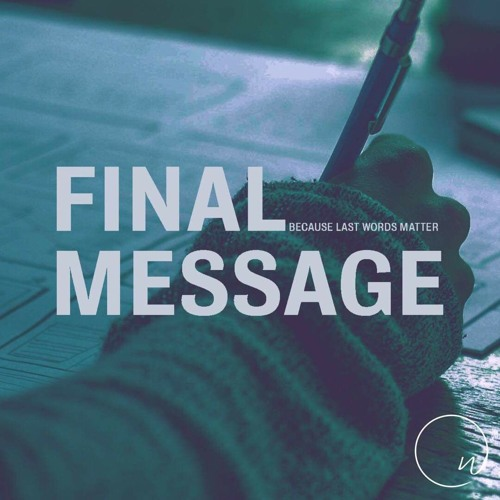 Final Message- Survive Or Thrive (Sarah Martinez)