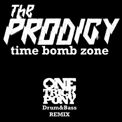 The Prodigy - TimeBomb Zone (OTP DrumNBass Remix)