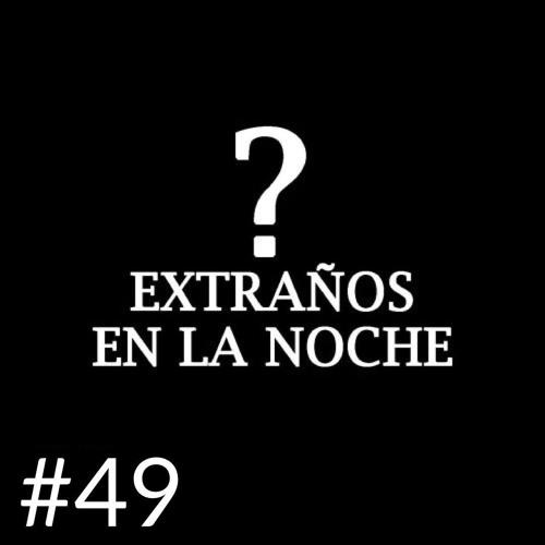 Extraños en la noche #49