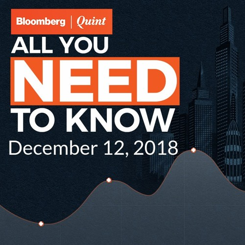 All You Need To Know On December 12, 2018