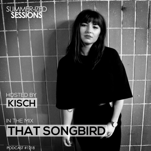 Summer-ized Sessions Podcast 12/18 feat. That Songbird