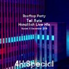 Download Rooftop Party [ifyouhigh] @Tel Aviv - Hanukkah Live M!x (4h) Mp3