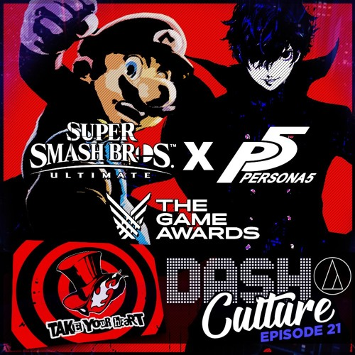 EPISODE 21 - THE DASH CULTURE GAME OF THE YEAR, THE GAME AWARDS 2018, PS CLASSIC, JOKER IN SMASH!