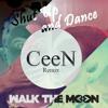 Download Walk The Moon - Shut Up And Dance (CeeN Remix) Mp3