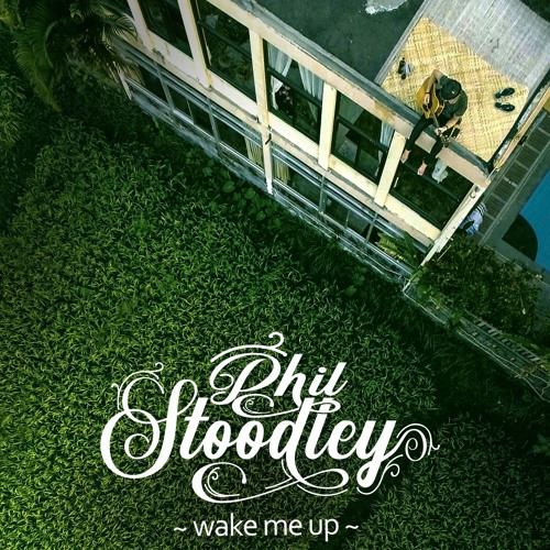 Phil Stoodley - Wake Me Up