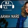 Aankh Mare Dj Sachin Mandla Mp3
