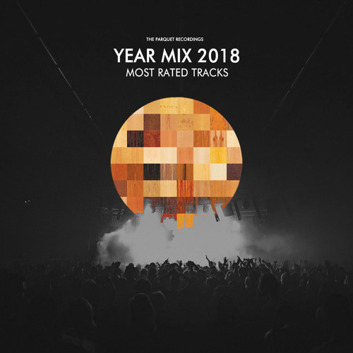 The Parquet Rec. Year Mix 2018 - Most Rated Tracks