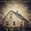 Mr.KoS - Come On Up To The House - Tom Waits Cover