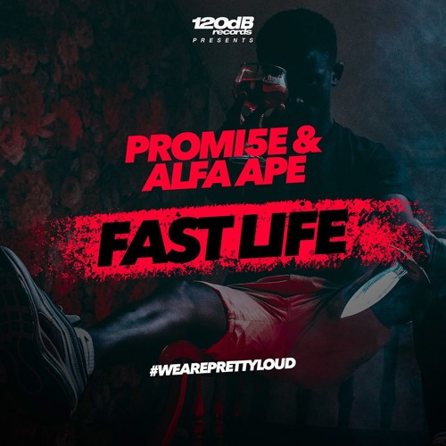 Promi5e & Alfa Ape - Fast Life (Preview) [OUT NOW] - Supported by DON DIABLO