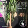 Paula Tape - Music For Plants #12 (live) Radio Raheem