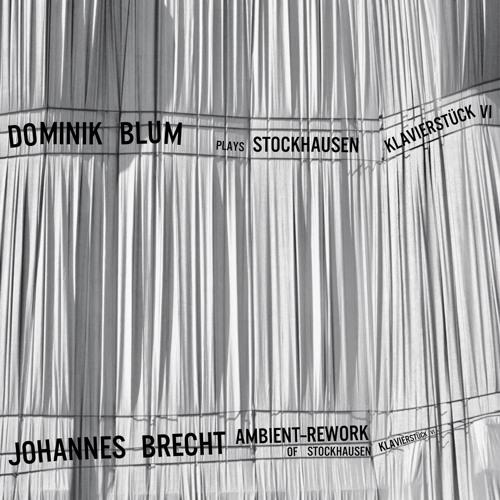 Stockhausen Klavierstück Nummer VI  (Johannes Brecht Ambient Rework)