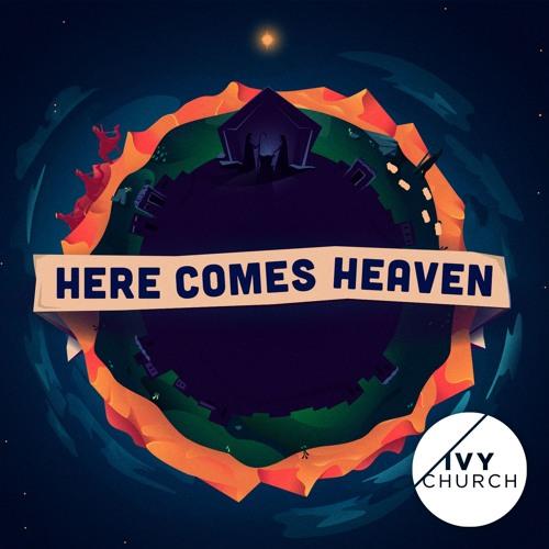 Here Comes Heaven Series