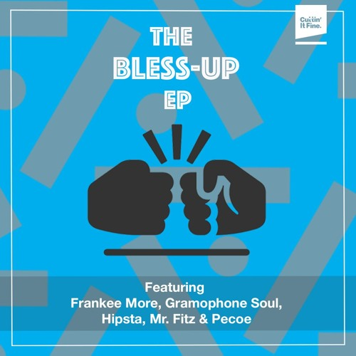 Cuttin' It Fine Records - The Bless Up (EP) 2018