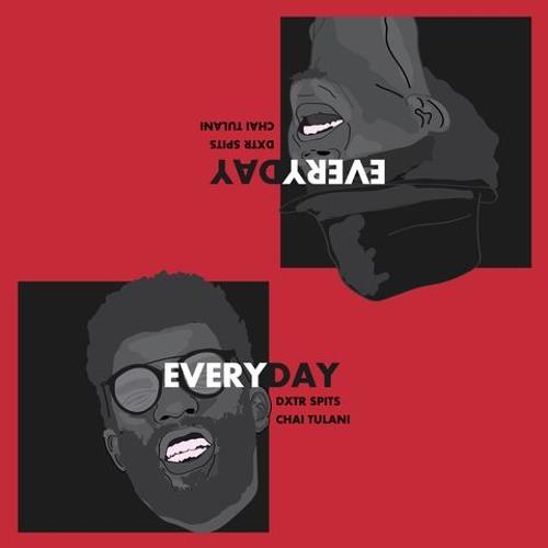 Everyday // Chai Tulani & Dxtr Spits // Prod. DJ Skoli (Clean Version)