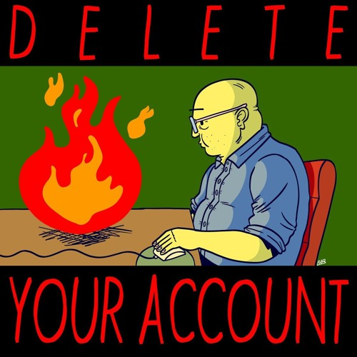 Delete Your Account #118 - Strike Down Sam (w/ Maya Little)