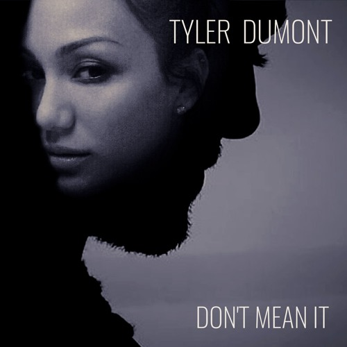 Tyler Dumont. Don't Mean it