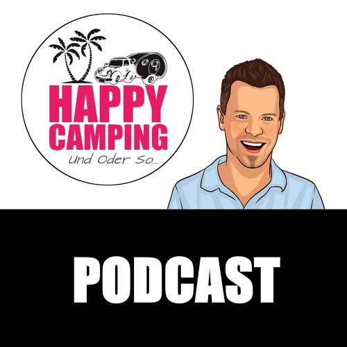 HAPPY CAMPING Podcast - Folge 1