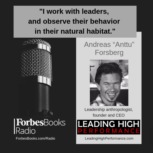 "Andreas ""Anttu"" Forsberg is a leadership anthropologist, and founder/CEO of Leading High Performance (LeadingHighPerformance.com). He works with leaders, observing their behavior in their natural habitat, which often means observing them in meetings."