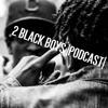 EPISODE 55 - 2 Black Boys - Top 10 Rap Songs Of 2018