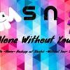 Marshmello -Alone- SafuiNeitor Mashup w/ Slushii -Without You-