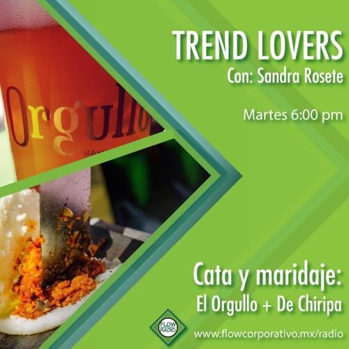 Trend Lovers 140 - Cata y maridaje: El Orgullo + De Chiripa