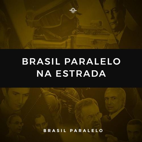 Brasil Paralelo na Estrada