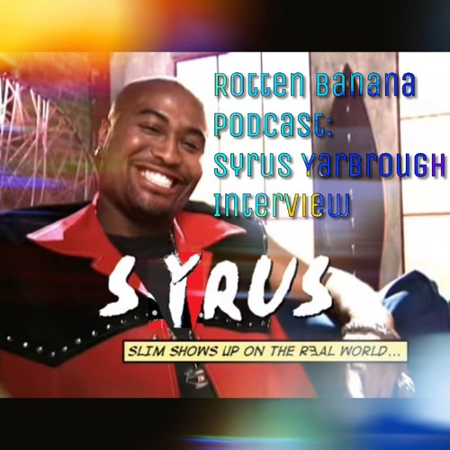 Rotten Banana Podcast: Syrus Yarbrough Interview
