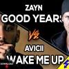 ZAYN GOOD YEARS VS AVICII WAKE ME UP MASHUP (Bluethunder Mashup)[FREE]