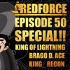 ONE PIECE SPECIAL! (/w King of lightning, Brago D. ace and King_ Recon) :RFP Episode 50