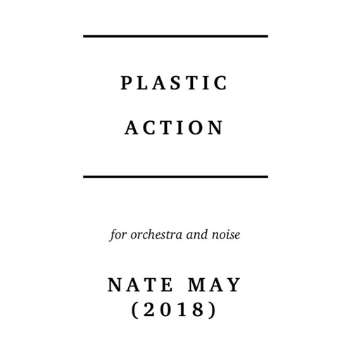 Plastic Action for Orchestra and Noise