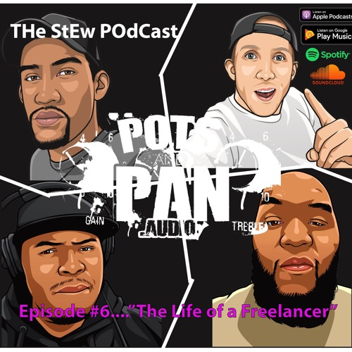 """The Stew Episode #6, """"The Life Of A Freelancer"""""""