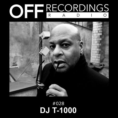 OFF Recordings Radio 28 with DJ T-1000 (aka Alan Oldham)