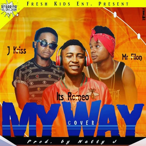 My way(cover)Itz Romeoxmr filonxj kriss  natty.mp3