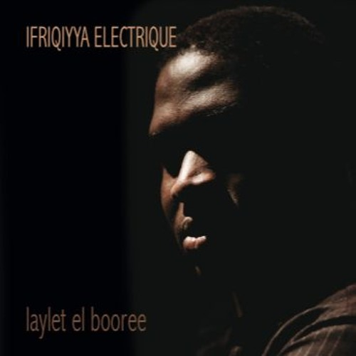 IFRIQIYYA ELECTRIQUE - Extracts Laylet el Booree 2019