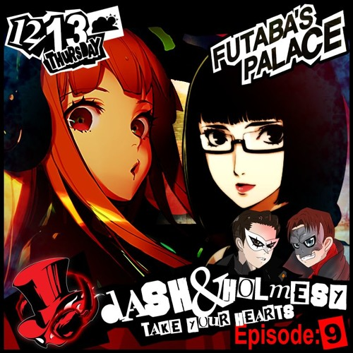 EPISODE 09 - WHEN MY MOTHER WAS THERE (FUTABA'S PALACE - PERSONA 5)