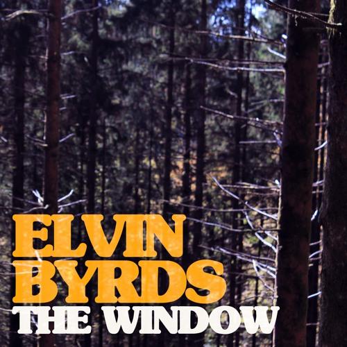 ELVIN BYRDS - The Window