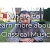 Our Music S1E8: How To Learn More About Classical Music