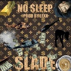 NO SLEEP (PROD BY LEXX)