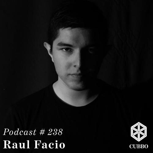 Cubbo Podcast #238: Raul Facio (US)